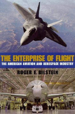 Enterprise of Flight The American Aviation and Aerospace Industry  2001 9781560989646 Front Cover