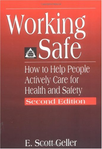 Working Safe How to Help People Actively Care for Health and Safety 2nd 2001 (Revised) edition cover