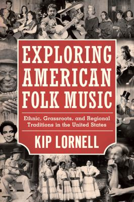 Exploring American Folk Music Ethnic, Grassroots, and Regional Traditions in the United States 3rd 2012 edition cover