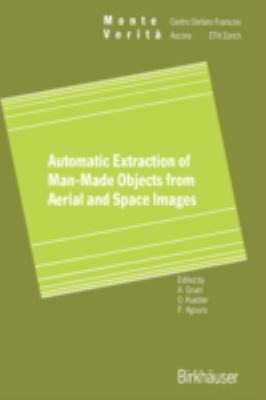 Automatic Extraction of Man-Made Objects from Aerial and Space Images   1995 9783764352646 Front Cover