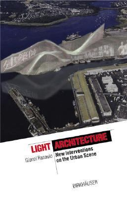 Light Architecture New Interventions on the Urban Scene  2001 9783764365646 Front Cover