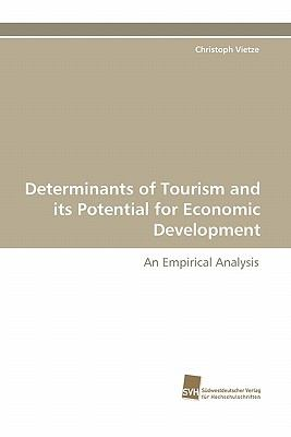 Determinants of Tourism and Its Potential for Economic Development  N/A 9783838123646 Front Cover