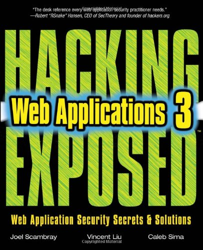 Hacking Exposed Web Applications Security Secrets and Solutions 3rd 2011 (Revised) 9780071740647 Front Cover
