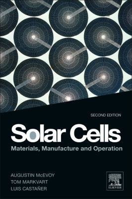 Solar Cells Materials, Manufacture and Operation 2nd 2013 9780123869647 Front Cover