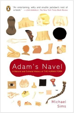 Adam's Navel A Natural and Cultural History of the Human Form N/A edition cover
