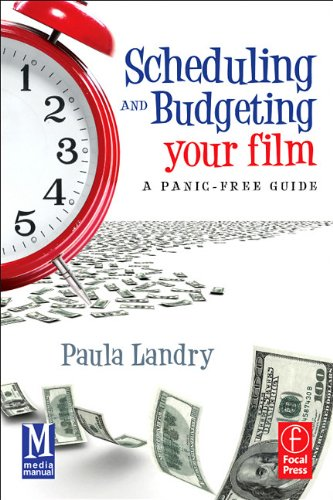 Scheduling and Budgeting Your Film A Panic-Free Guide  2012 edition cover