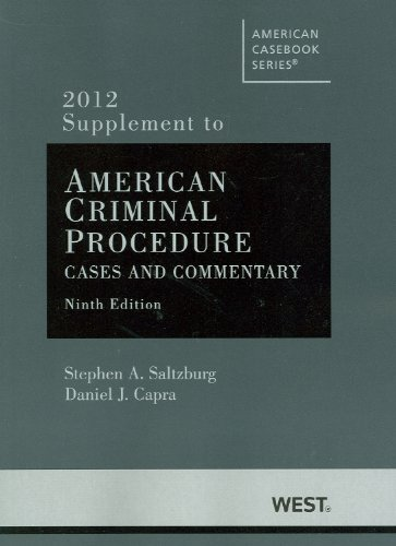 American Criminal Procedure, Cases and Commentary, Adjudicative 9th, Investigative 9th, 2012 Supplement  9th (Revised) 9780314281647 Front Cover