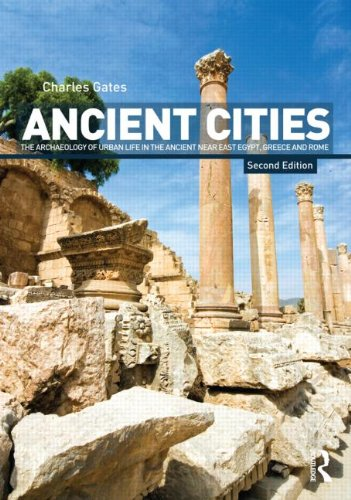 Ancient Cities The Archaeology of Urban Life in the Ancient near East and Egypt, Greece and Rome 2nd 2011 (Revised) edition cover