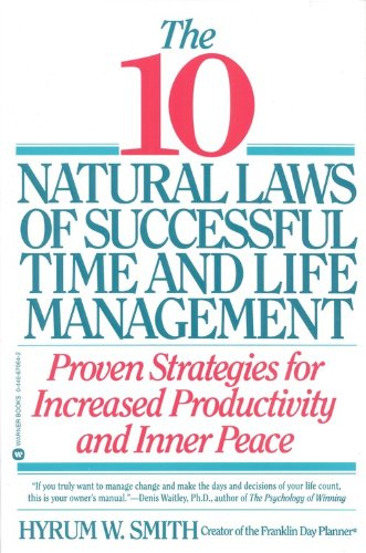 10 Natural Laws of Successful Time and Life Management Proven Strategies for Increased Productivity and Inner Peace N/A edition cover