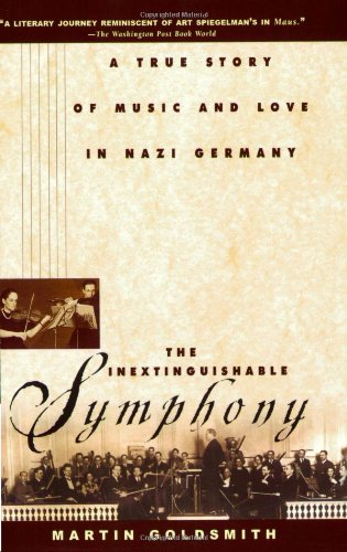 Inextinguishable Symphony A True Story of Music and Love in Nazi Germany  2000 edition cover