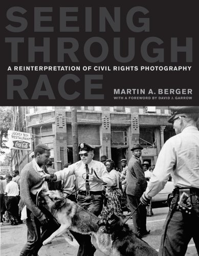 Seeing Through Race A Reinterpretation of Civil Rights Photography  2011 edition cover
