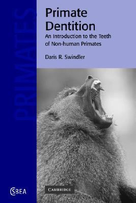 Primate Dentition An Introduction to the Teeth of Non-Human Primates  2005 9780521018647 Front Cover