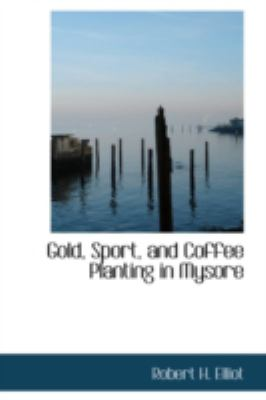 Gold, Sport, and Coffee Planting in Mysore  2008 edition cover