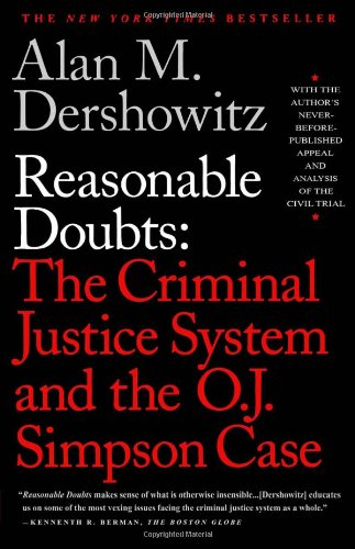 Reasonable Doubts The Criminal Justice System and the O. J. Simpson Case  1997 edition cover