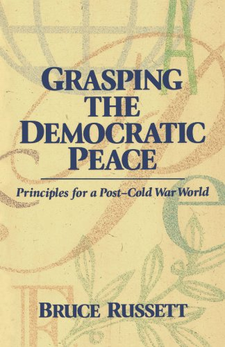 Grasping the Democratic Peace Principles for a Post-Cold War World  1993 (Revised) edition cover