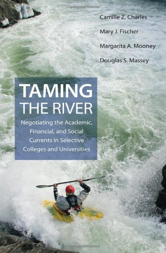 Taming the River Negotiating the Academic, Financial, and Social Currents in Selective Colleges and Universities  2009 edition cover