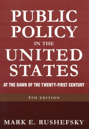 Public Policy in the United States At the Dawn of the Twenty-First Century 4th 2008 (Revised) edition cover