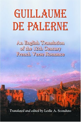 Guillaume de Palerne An English Translation of the 12th Century French Verse Romance  2004 edition cover
