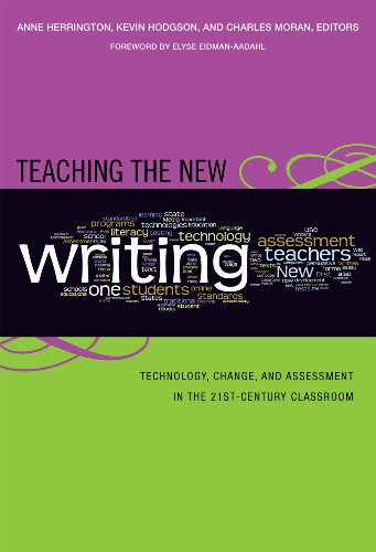 Teaching the New Writing Technology, Change, and Assessment in the 21st-Century Classroom  2009 edition cover