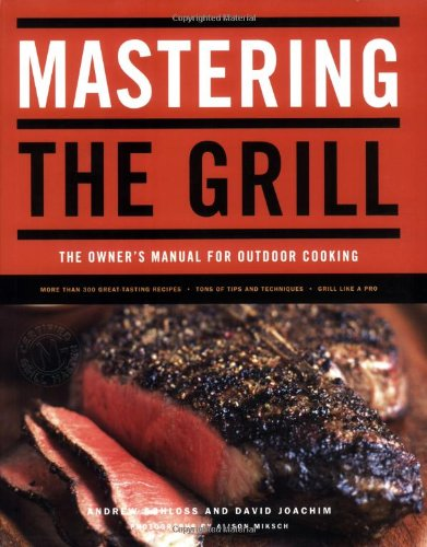 Mastering the Grill The Owner's Manual for Outdoor Cooking  2007 edition cover