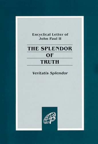 Splendor of Truth (Latin Title: Veritatis Splendor) N/A edition cover