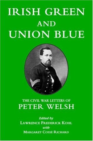 Irish Green and Union Blue The Civil War Letters of Peter Welsh, Color Sergeant, 28th Massachusetts 2nd 1986 edition cover