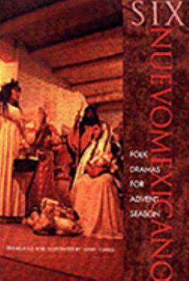 Six Nuevomexicano Folk Dramas for Advent Season   1999 edition cover