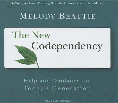 The New Codependency: Help and Guidance for Today's Generation: Library Edition  2009 edition cover