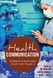 Health Communication Strategies for Developing Global Health Programs  2013 edition cover