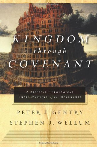 Kingdom Through Covenant A Biblical - Theological Understanding of the Covenants  2012 edition cover