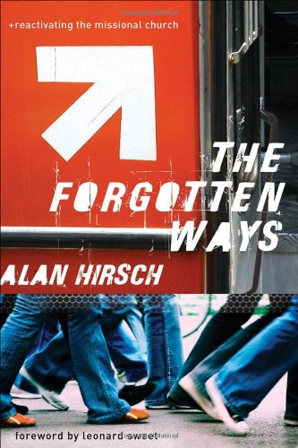 Forgotten Ways Reactivating the Missional Church  2006 edition cover