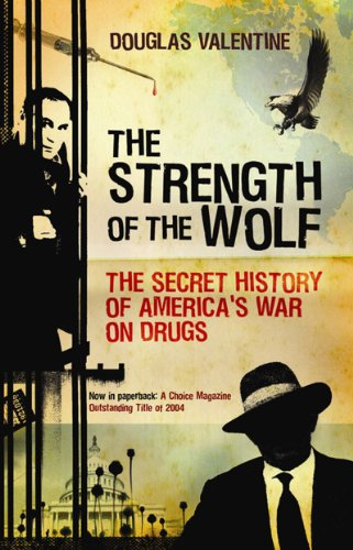 Strength of the Wolf The Secret History of America's War on Drugs  2006 edition cover