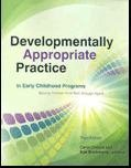 Developmentally Appropriate Practice in Early Childhood Programs Serving Children from Birth Through Age 8  3rd 2009 9781928896647 Front Cover