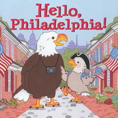 Hello, Philadelphia!   2011 9781933212647 Front Cover