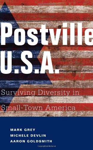 Postville: USA Surviving Diversity in Small-Town America  2009 9781934848647 Front Cover