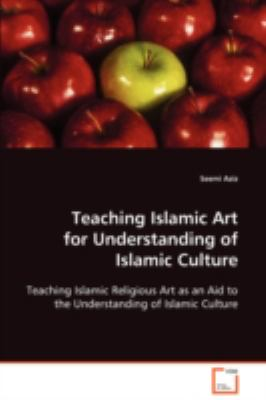 Teaching Islamic Art for Understanding of Islamic Culture:   2008 edition cover