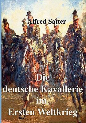 Die Deutsche Kavallerie Im Ersten Weltkrieg N/A 9783833415647 Front Cover