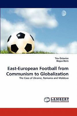 East-European Football from Communism to Globalization N/A 9783838395647 Front Cover