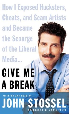 Give Me a Break : How I Exposed Hucksters, Cheats, and Scam Artists and Became the Scourge of the Liberal Media... Abridged 9780060585648 Front Cover