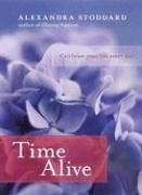 Time Alive Celebrate Your Life Every Day  2005 9780060796648 Front Cover