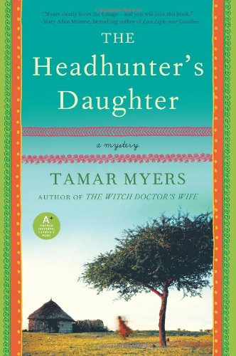 Headhunter's Daughter A Mystery  2011 9780061997648 Front Cover