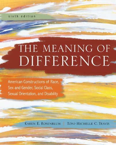 Meaning of Difference American Constructions of Race, Sex and Gender, Social Class, Sexual Orientation, and Disability 6th 2012 edition cover