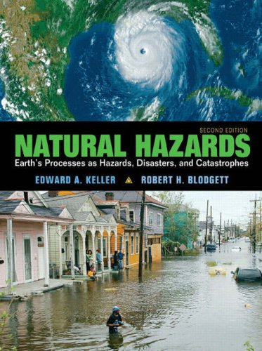 Natural Hazards Earth's Processes as Hazards, Disasters and Catastrophes 2nd 2008 9780132318648 Front Cover