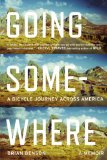 Going Somewhere A Bicycle Journey Across America  2014 9780142180648 Front Cover