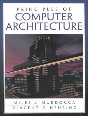 Principles of Computer Architecture   2000 9780201436648 Front Cover