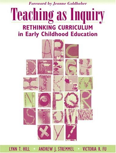 Teaching as Inquiry Rethinking Curriculum in Early Childhood Education  2005 edition cover