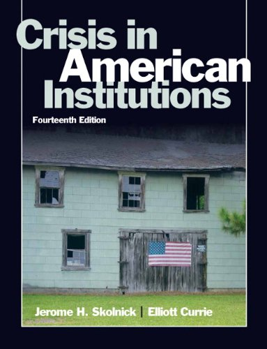 Crisis in American Institutions  14th 2011 9780205610648 Front Cover