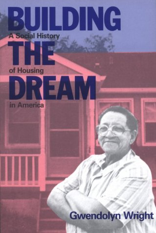 Building the Dream A Social History of Housing in America Reprint  edition cover