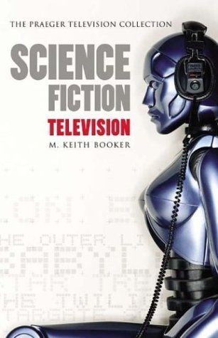 Science Fiction Television A History  2004 9780275981648 Front Cover