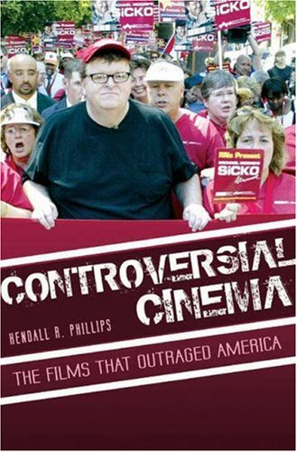 Controversial Cinema The Films That Outraged America  2008 edition cover